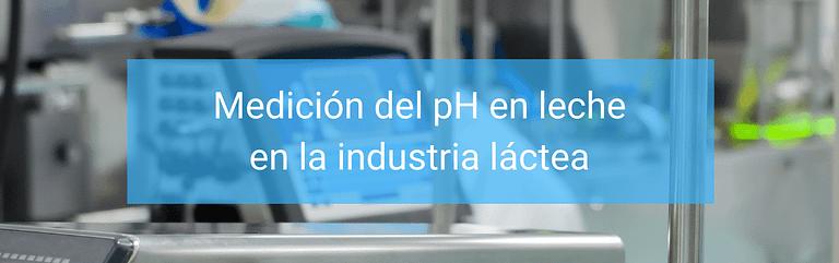 Read more about the article Medición del pH de la leche en la industria láctea